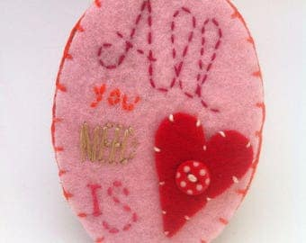 Felt - brooch All You Need Is Love message jewelry