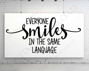 Everyone smiles in the same language Digital SVG Quote, Vinyl Design, Printable Typography Art File, Inspirational Sign, Classroom Poster