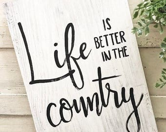 Handpainted Life is better in the country wooden sign