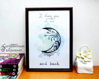 I love you to the moon and back print, love downloadable art, Valentine day gift, anniversary gift, Valentine decor, gift for him her