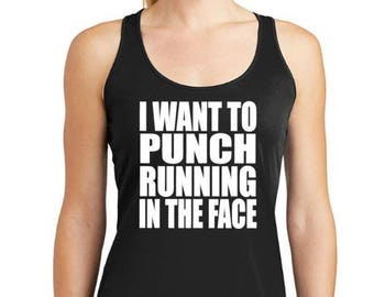 I want to punch running in the face racerback drifit tank