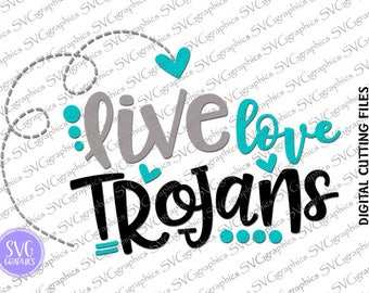 Svg, dxf, eps digital cutting file - 041- Live love Trojans, football mom svg, football sister svg,  for Silhouette Cameo and Cricut