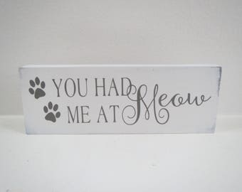Paw Print Sign/You had me at Meow/Cat Sign/Small Pet Sign