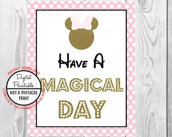 "Have A Magical Day Sign, Minnie Mouse Birthday Party Sign, 8""x10"" Printable, Instant Download, Gold & Pink Sign"