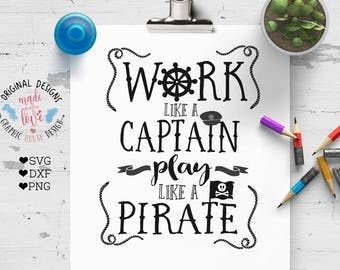pirate svg, work like a captain play like a pirate svg cutting file, pirate cutting file, pirates svg, pirate flag, captain svg, sea, summer
