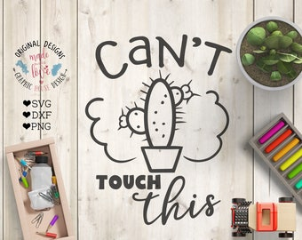 cactus svg, you can't touch this svg, cactus summer design, cactus cutting file, cactus dxf, kids t-shirt design, cactus design cactus quote