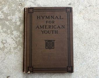Antique Hymnal, 1933, Youth Hymns, Patriotic, Holidays, Traditional Hymns