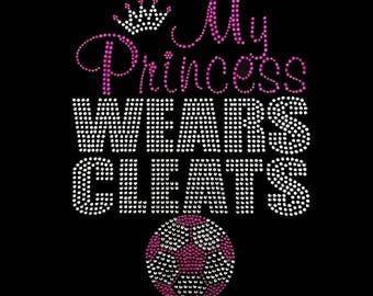 "Soccer, My Princess Wears Cleats  (9.25x725"")Rhinestone Bling on Black T-Shirt -  Customize"