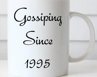 Gossiping Since Coffee Mug, Girlfriend Mug, Funny Coffee Mug, Gossip Coffee Mug