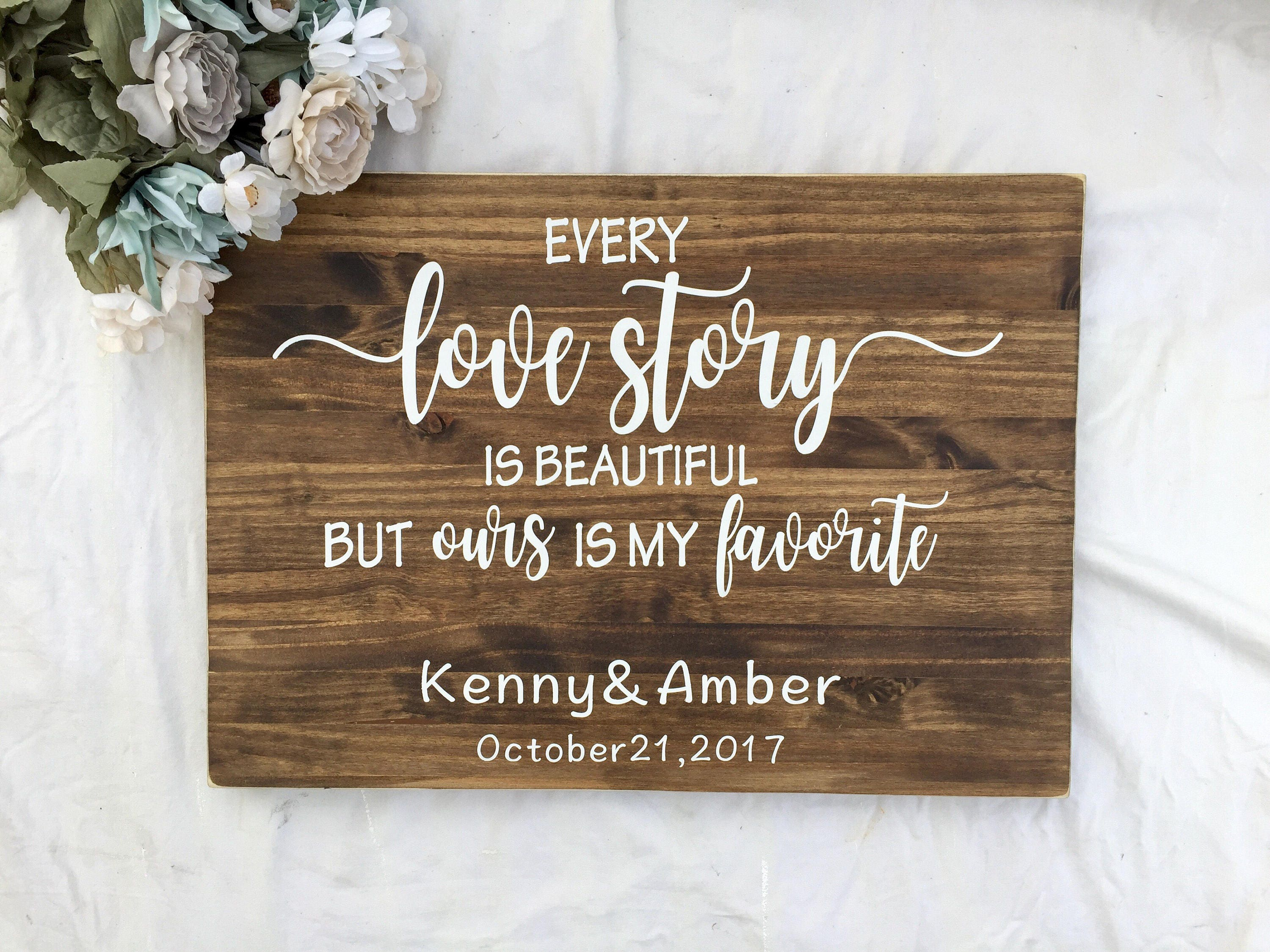 Every Love Story Is Beautiful But Ours Is My Favorite Wedding Gift