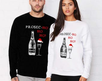 Prosec-ho-ho-ho Christmas Sweater Couples sweaters , Wine Sweatshirt, Christmas gift, Xmas Sweater, Unisex Christmas sweatshirt gift for her