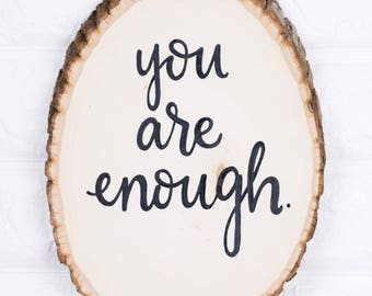 You Are Enough | Woodslice | Rustic Decor | Wall Decor | Handpainted