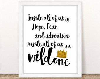 Inside All Of Us Is Hope, Fear And Adventure. Inside All Of Us Is A Wild One, Wild One Party, Wild Things Party, Printable, Instant Download