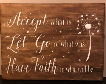 Accept what is, let go of what was, Have faith in what will be sign, pallet sign, wood sign, home decor, inspirational quotes