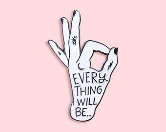 Everything Will Be OK Enamel Pin