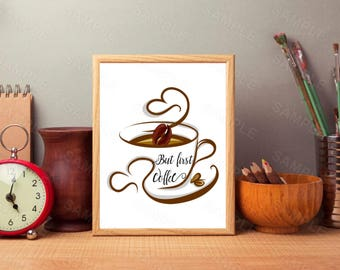 But First Coffee, But First Coffee Printable Art Print, Instant Download, Printable Kitchen Decor, Coffee Typography Printable,  Kitchen