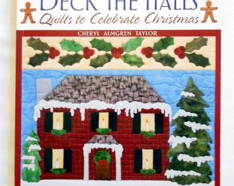 Deck the Halls Quilts to Celebrate Christmas Cheryl Almgren Taylor-Book-That Patchwork Place/Martingale & Company(#2056)