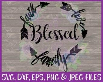 Blessed SVG Faith Love Family SVG Arrow SVG Monogram Svg Faith Arrow Svg Love Arrow Svg Family Arrow Svg Eps Dxf Png Jpg Digital Download