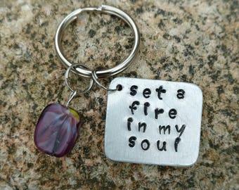 Set a Fire in my Soul Keychain