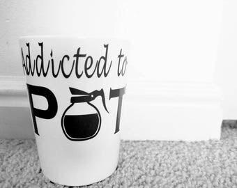 Addicted To Pot