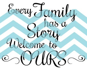 Every Family has a Story Welcome to Ours, family designs, family quote, clip art, cutting file, instant download