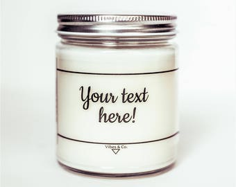 Custom Soy Candle, Personalized Scented Candle, Valentines Day, Your Text Here, Personalized Gift, Custom Candle, Scented Soy Candle Gift