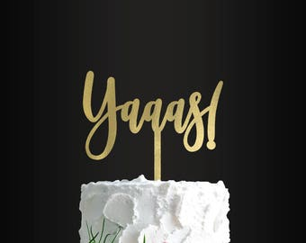 Cake Topper, Personalized Cake Topper, Wedding Cake Topper, Yaaas!, Personalized, Custom, Cake Decoration, Engagement Party