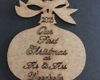 Laser cut MDF our first Christmas as Mr&Mrs bauble
