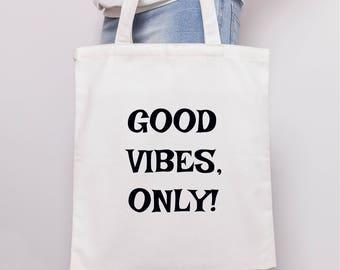 Good Vibes Only, Canvas tote bag, Funny bag, Funny tote bag, Shopping Bag, Positive Thinking, Market bag, Gym bag, Yoga bag