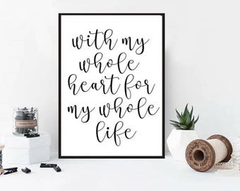 With my whole heart for my whole life - Valentine's Day quote print