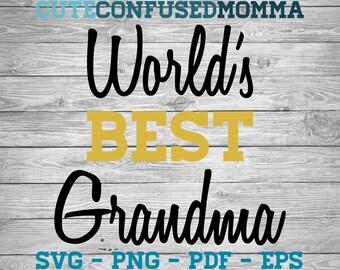 Best Grandma Ever, Grandma Svg, Grandma, Best Grandma Svg, Grandmother Svg, Best Grandma, Mom Svg, Family Svg, Grandparents Svg, Worlds Best