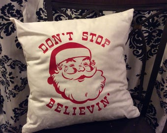 Don't Stop Believin Pillow