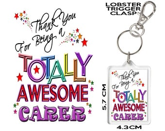 CARER GIFT KEYRING Thank You For Being Totally Awesome. Affordable Gift To Say Thank You To Someone Special In Your Life