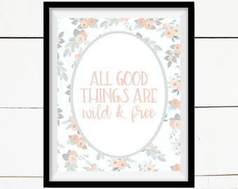 All Good Things Are Wild & Free, Inspirational Print, Quote Art, Printable Art, Printable Home Decor, Home Decor, Farmhouse Print, White
