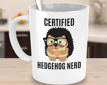 Hedgehog Coffee Mug - Funny Hedgehog Gifts - For Anyone who Raises, Owns or Loves Hedgehogs - Certified Hedgehog Nerd