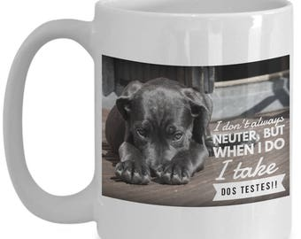 Hilariously Funny Veterinarian Humor! Neuter Dos Testes! Humorous Coffee Mug for The Cool Woman in Your Life!