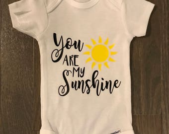 You are my sunshine onesie/ Sunshine shirt