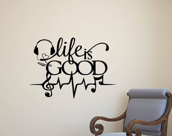 Life Is Good Decal Inspirational Quote Music Gifts Home Office Family Lettering Wall Vinyl Sticker Bedroom Decor Poster Art Mural Print 627