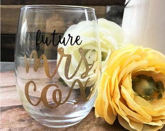 Personalized Future Mrs Engagement Stemless Wine Glass. Engagement Gift for Her With Her Future Last Name