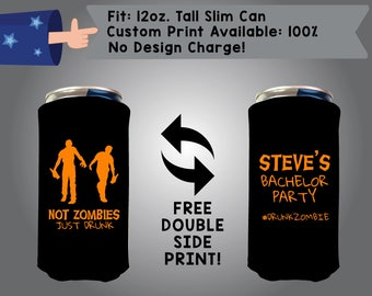 Not Zombie Just Drunk 12 oz Tall Slim Can Custom Cooler Double Side Print (12TSC-Bach01)