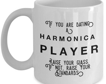 if you are dating a Harmonica Player raise your glass. if not, raise your standards - Cool Valentine's Gift
