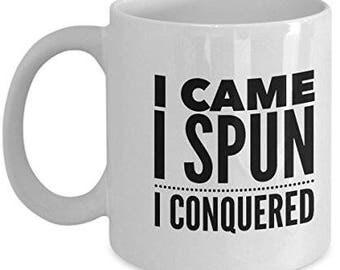 I Came I Spun I Conquered