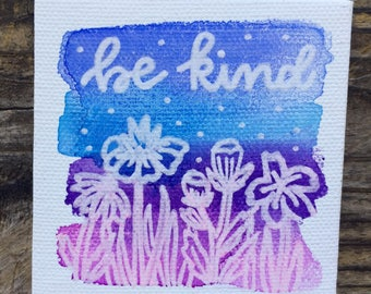 Be Kind floral 3x3 handlettered canvas