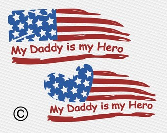 Distressed american flag svg, Usa flag svg, Daddy is my hero svg, SVG Files, Cricut, Cameo, Cut file, Clipart, Svg, DXF, Png, Pdf, Eps