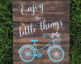 Enjoy the Little Things Bicycle Sign | Bike Sign | Flower Basket