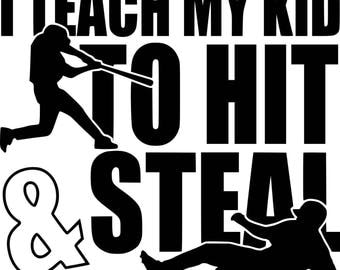 I Teach My Kid To Hit & Steal .svg file for Cricut and Silhouette