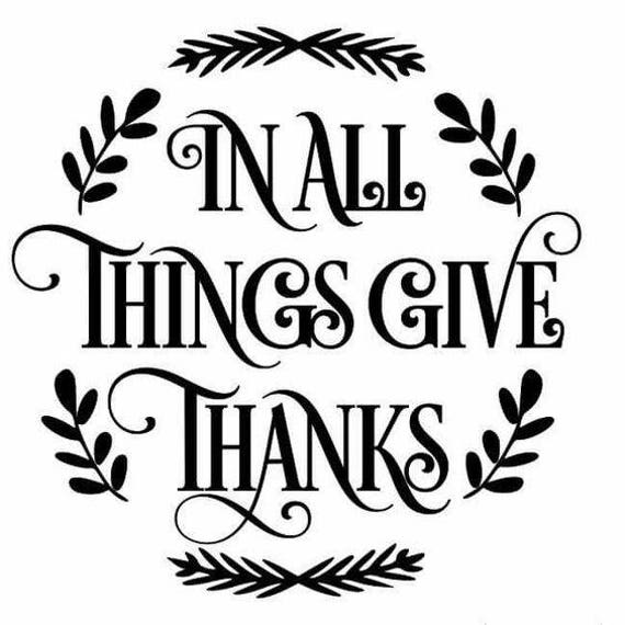 In All Things Give Thanks .svg file for Cricut and Silhouette
