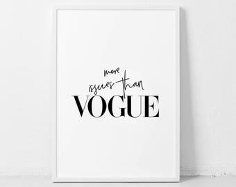 More Issues Than Vogue Quote, Vogue Print, Fashion Print, Black and White Art, Minimalist, Fashion Wall Art, Fashion Poster, Vogue Poster