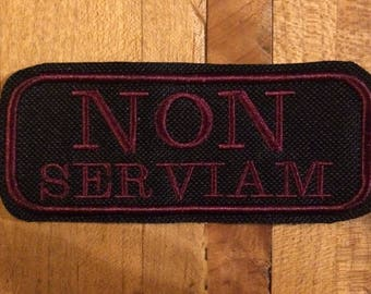 Non Serviam (I will not serve) iron on patch