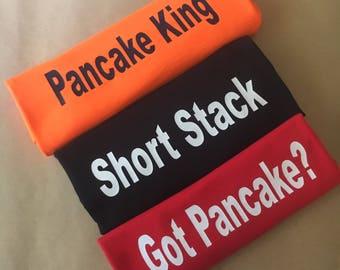 Pancake T-Shirt * Short Stack Shirt * Got Pancake? * Pancake King * Novelty Shirt * Gift Shirt * Fun Shirt